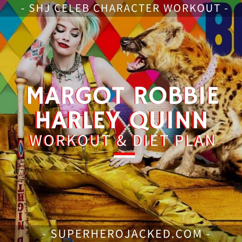 Margot Robbie Harley Quinn Workout and Diet