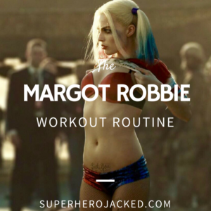 Margot Robbie Workout Routine and Diet: How she tamed the Wolf of Wall Street and then become Harley Quinn