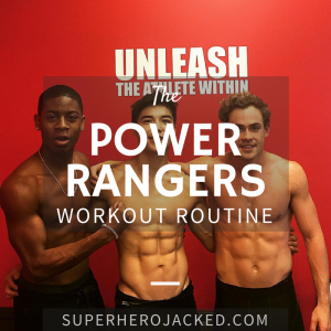 The Power Rangers Movie Workout Routine: How they transformed into SuperHuman Shape