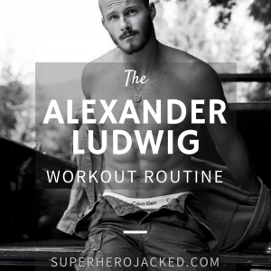 Alexander Ludwig Workout Routine and Diet: Vikings, Hunger Games, and Lone Survivor Star!