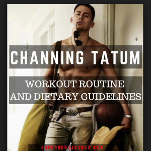 Channing Tatum Workout Routine and Diet: Magic Mike meets our Future Gambit Stud