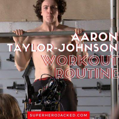 Aaron Taylor-Johnson Workout Routine