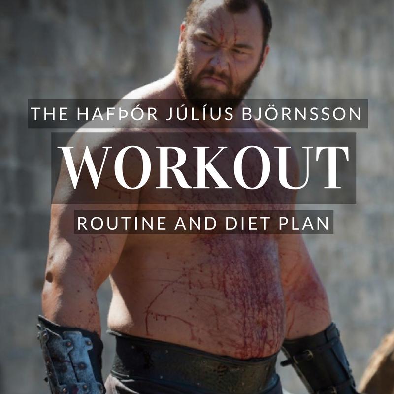 Hafþór Júlíus Björnsson Workout Routine and Diet: The ...