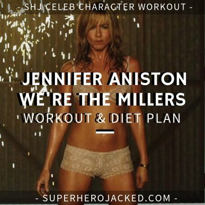 Jennifer Aniston We're The Millers Workout and Diet