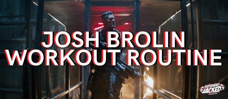 Josh Brolin Workout Routine 1