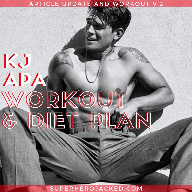 KJ Apa Workout Routine and Diet Plan: How he got ripped to
