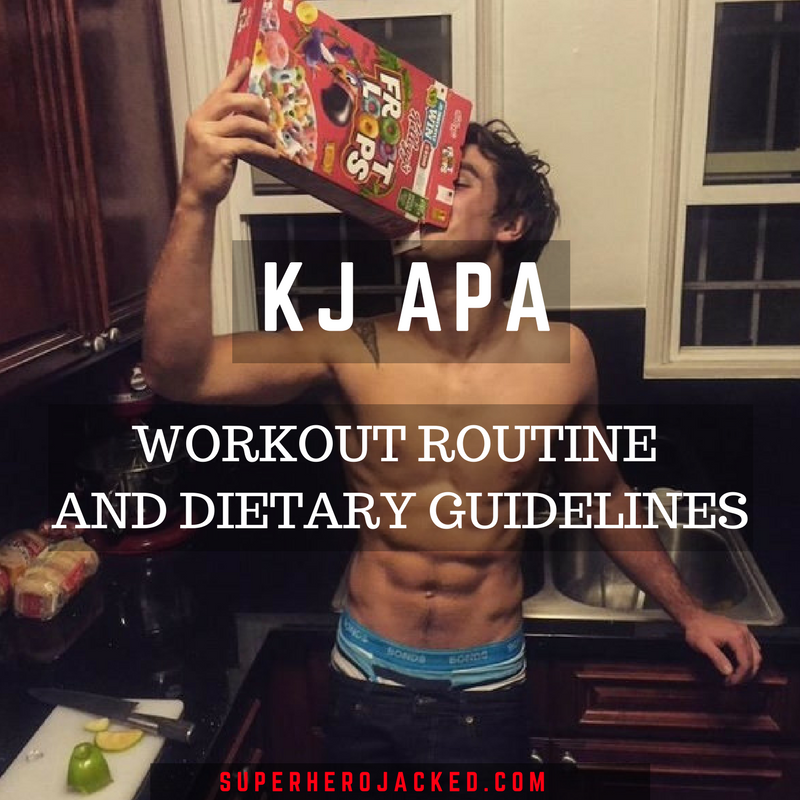 KJ Apa Workout Routine and Diet