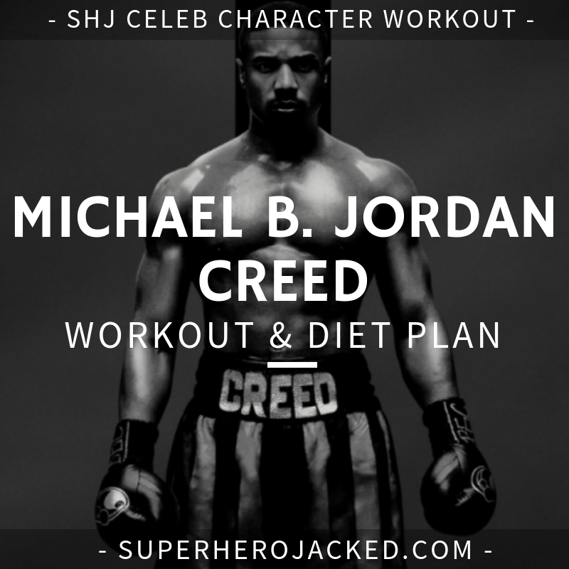 Michael B. Jordan Creed Workout and Diet