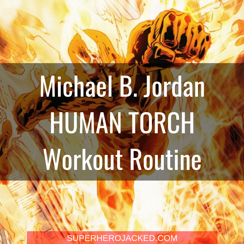Michael B. Jordan Human Torch Workout Routine