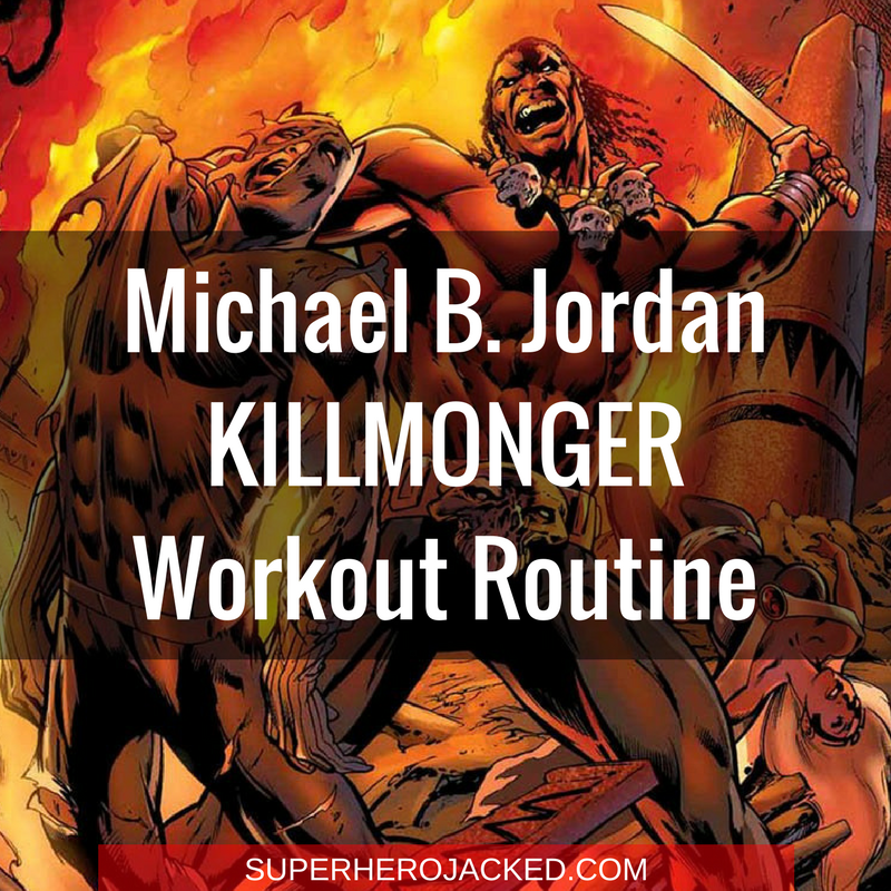 Michael B. Jordan Killmonger Workout Routine