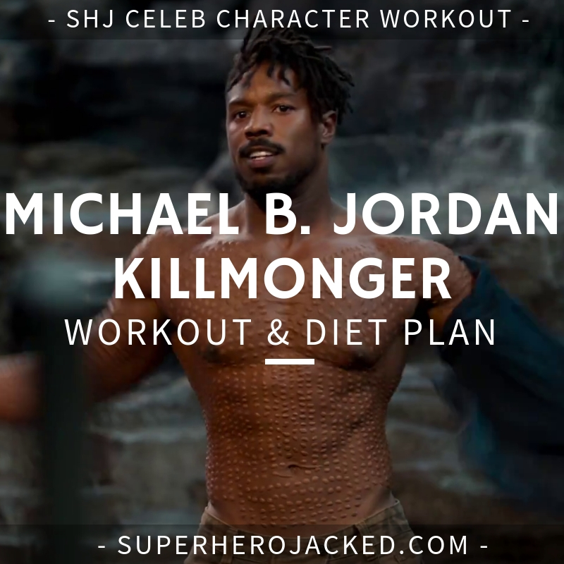 Michael B. Jordan Killmonger Workout and Diet
