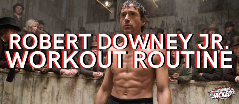 Robert Downey Jr Workout