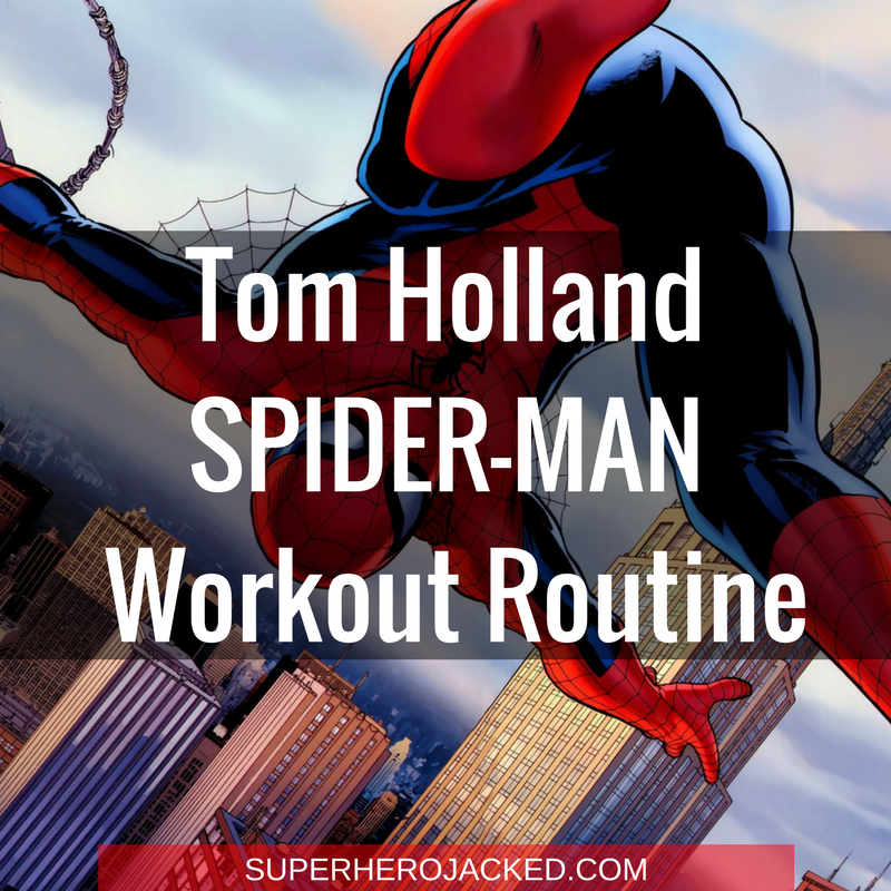 Tom Holland Spider Man Workout Routine And Diet Plan How