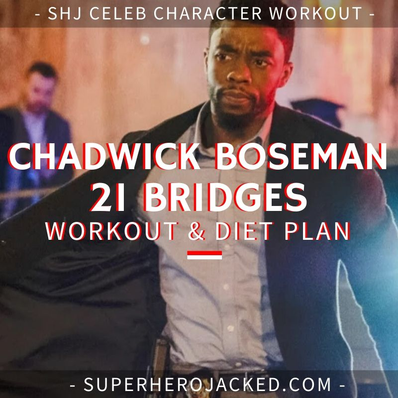 Chadwick Boseman 21 Bridges Workout and Diet