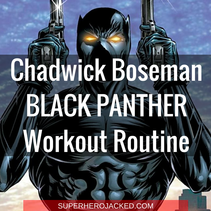 Chadwick Boseman Black Panther Workout