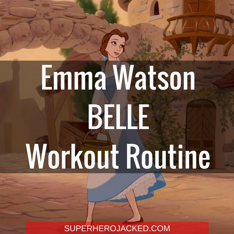 Emma Watson Belle Workout Routine