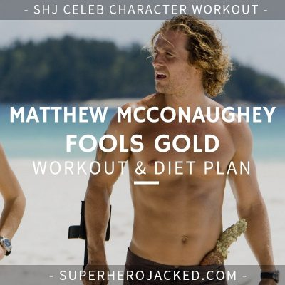 Matthew McConaughey Workout Routine and Diet Plan: The