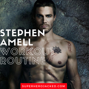 "Stephen Amell and his Oliver ""The Arrow"" Queen Workout Routine"