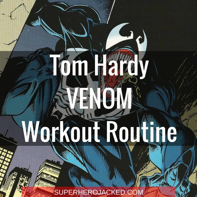 Tom Hardy Venom Workout Routine
