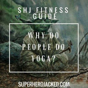 Why Do People Do Yoga? Top Reasons Why You Should Incorporate It Into Your Routine