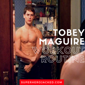 Tobey Maguire Spider-Man Workout Routine and Diet: How he became our first Spider-Man