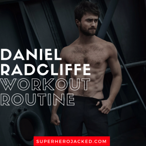 Daniel Radcliffe Workout Routine and Diet Plan: How Harry Potter got Superhero Jacked!