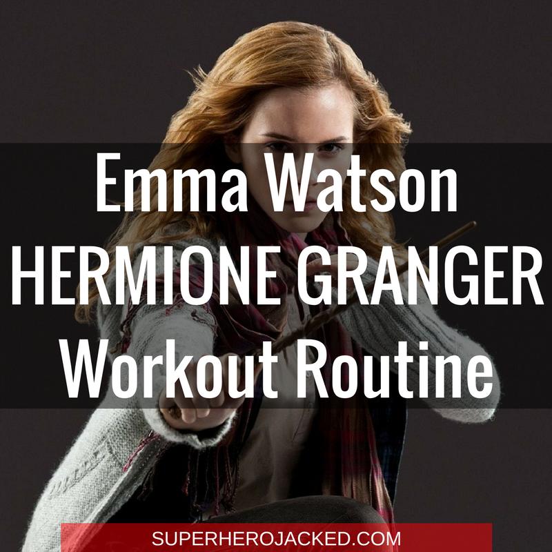 Emma Watson Hermione Granger Workout Routine