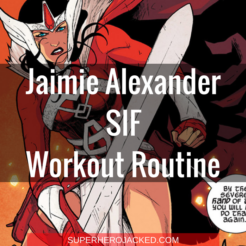 Jaimie Alexander Sif Workout Routine