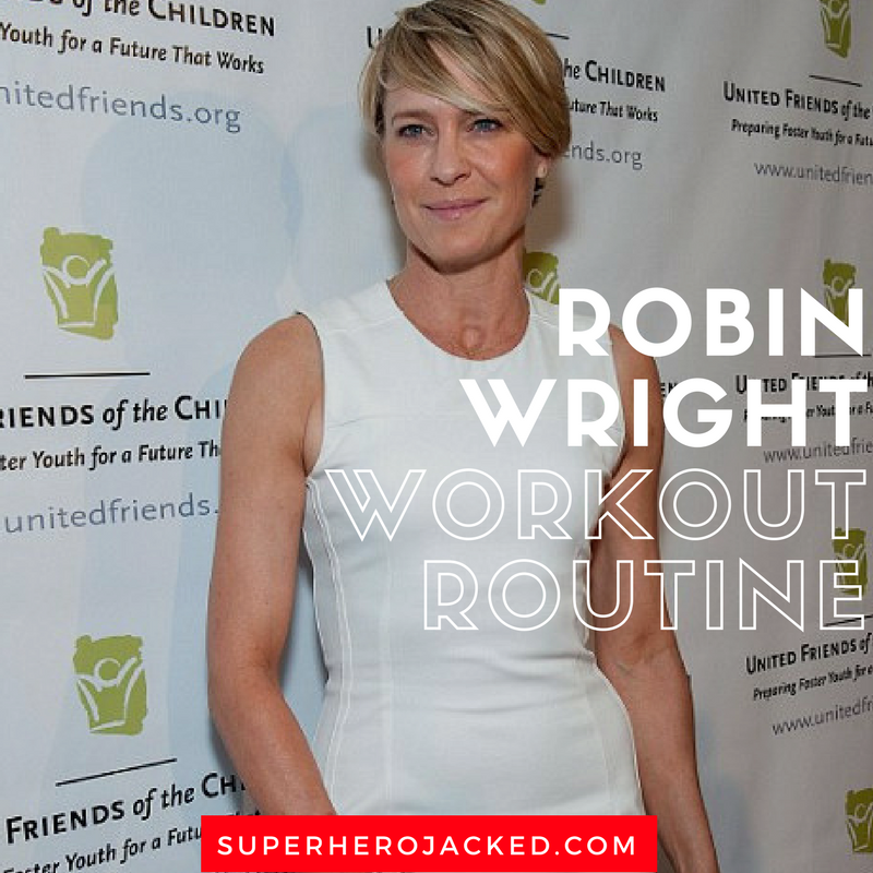 Robin Wright Workout Routine