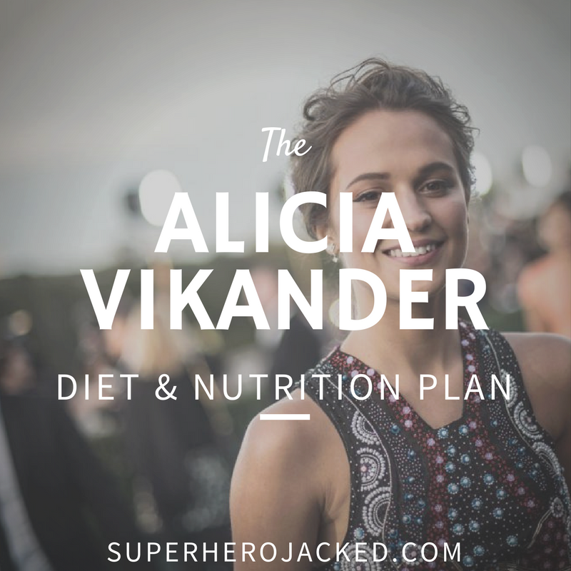 Alicia Vikander Diet and Nutrition