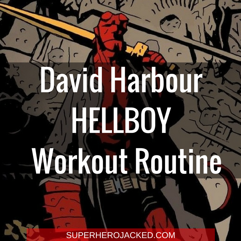 David Harbour Hellboy Workout Routine
