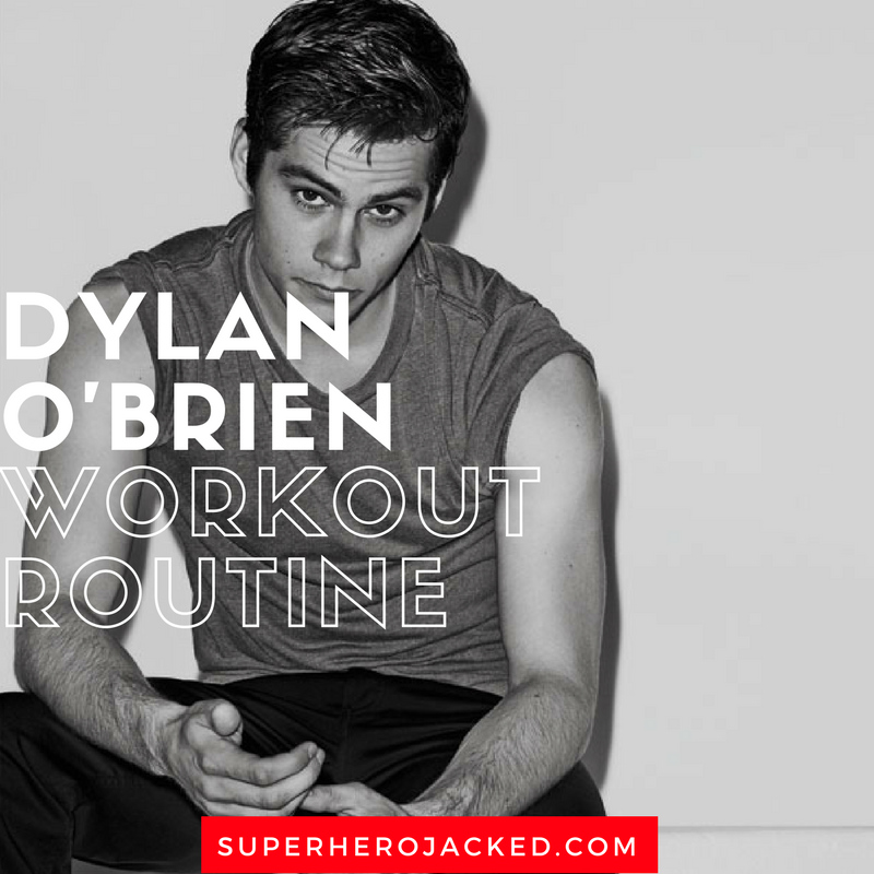 Dylan O'Brien Workout Routine