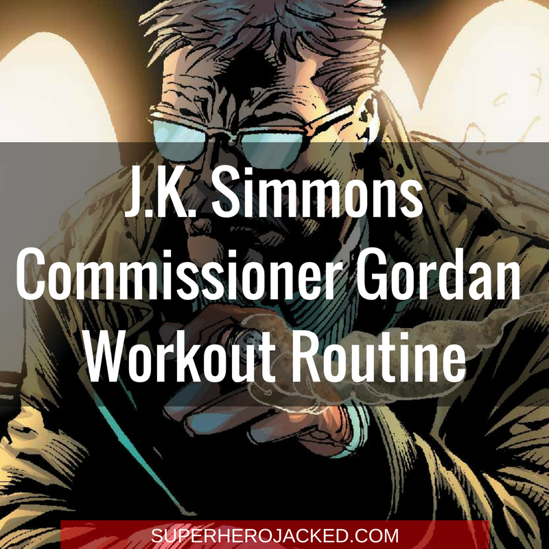 J.K. Simmons Commissioner Gordan Workout Routine