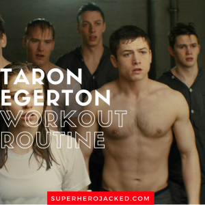 Taron Egerton Workout Routine and Diet Plan: Training for the Kingsman Spy Organization