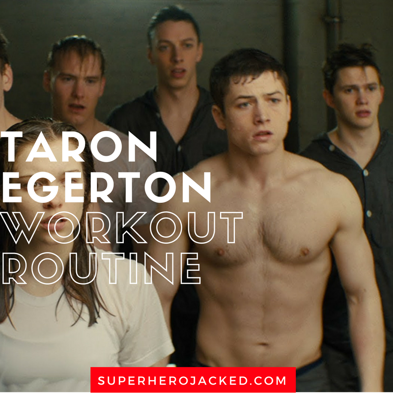 Taron Egerton Workout Routine and Diet Plan: Training for