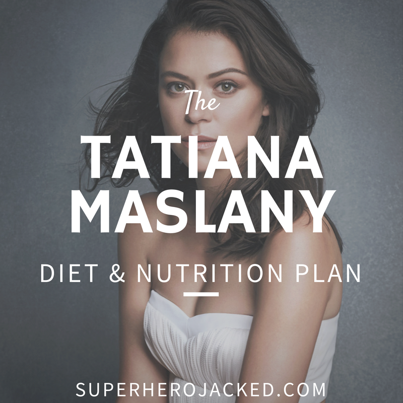 Tatiana Maslany Diet and Nutrition