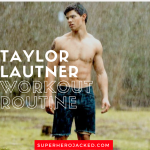 Taylor Lautner Workout Routine and Diet Plan: How he Transformed into his Twilight Wolf and moved on to Frat Boy Andy and Scream Queens