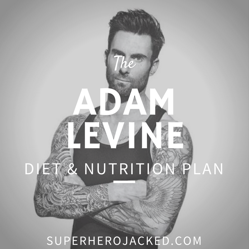 Adam Levine Diet and Nutrition