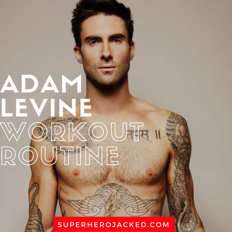 Adam Levine Workout Routine