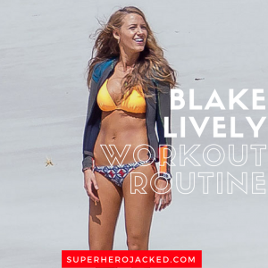 Blake Lively Workout Routine and Diet Plan: How she got Superhero Jacked for The Shallows and more!