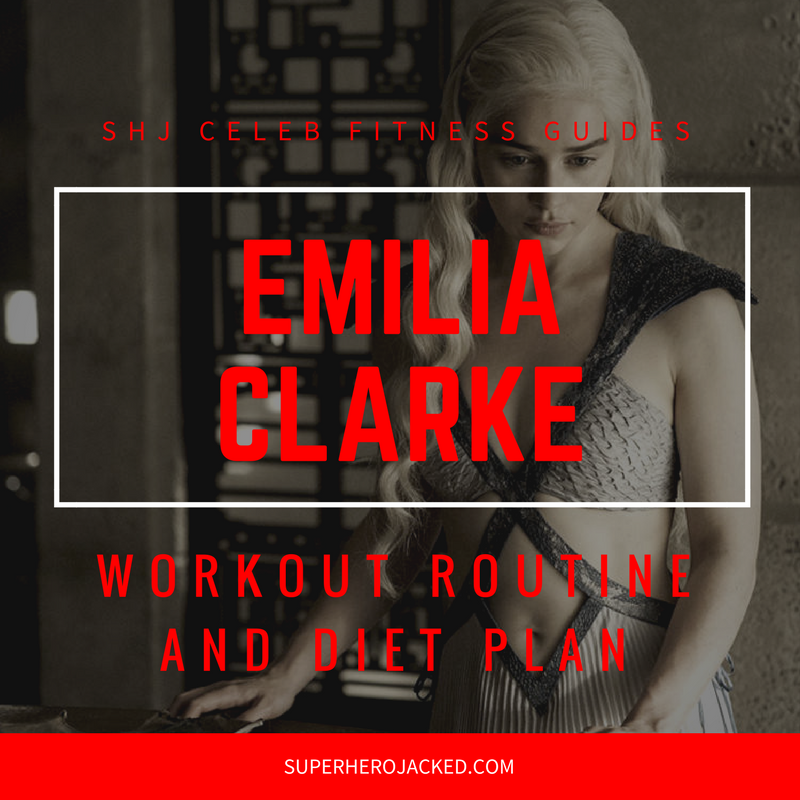 Emilia Clarke Workout and Diet