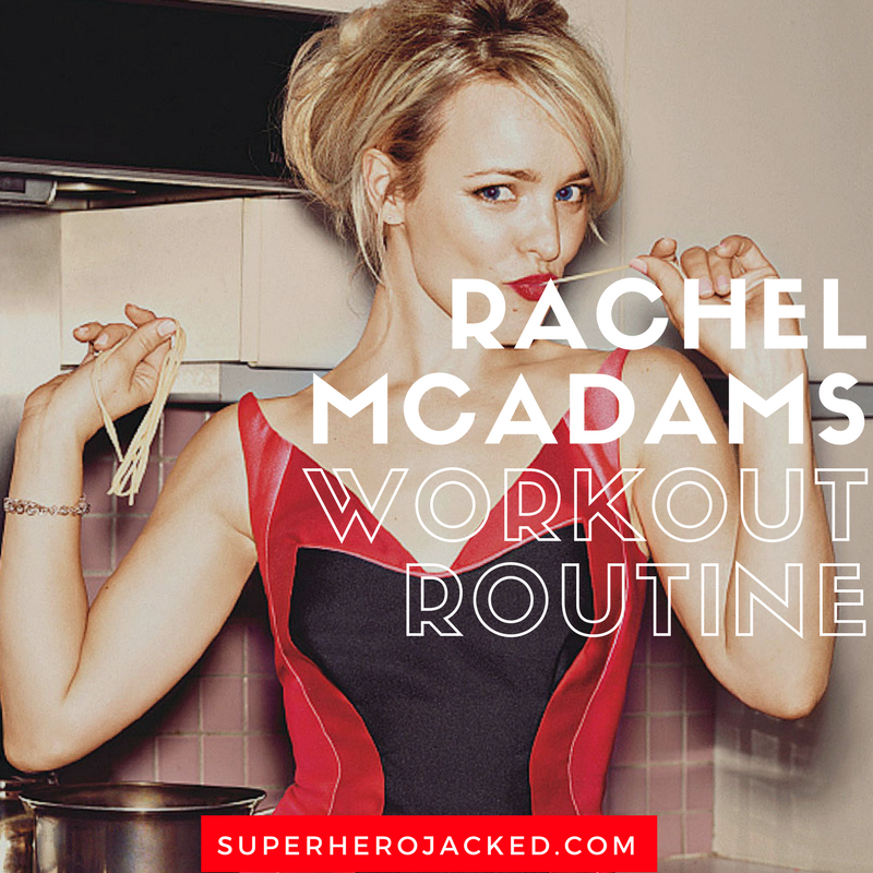 Rachel McAdams Workout Routine