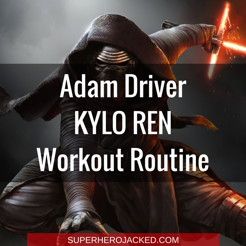 Adam Driver Kylo Ren Workout Routine