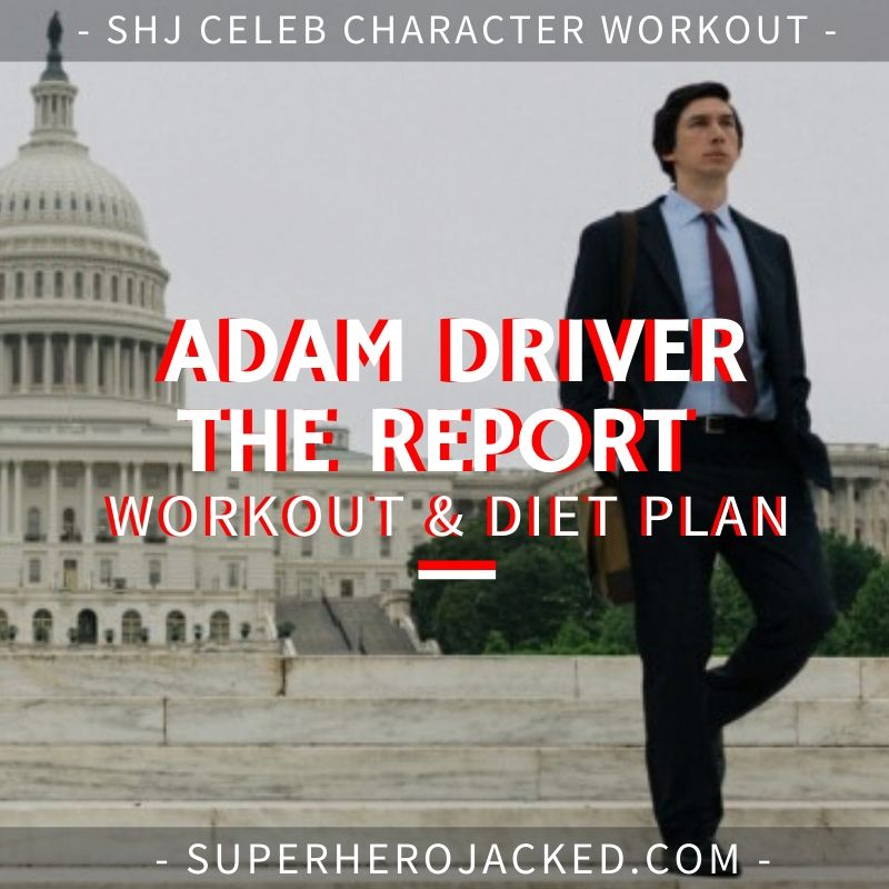 Adam Driver The Report Workout and Diet