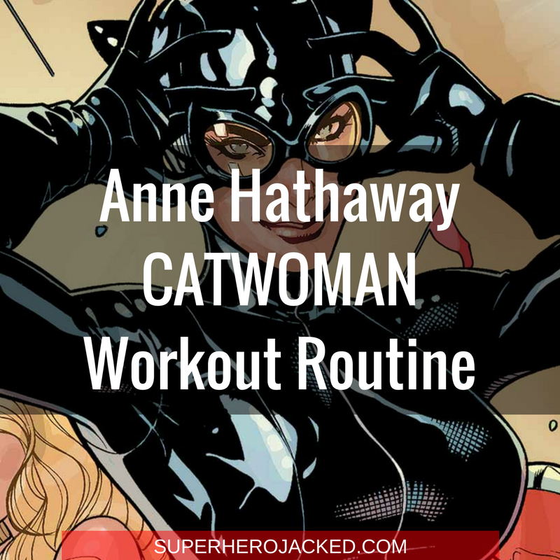 Anne Hathaway Catwoman Workout Routine (1)