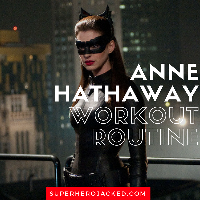 Anne Hathaway Catwoman Workout Routine