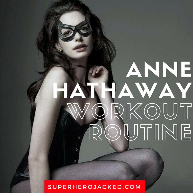 Anne Hathaway Workout Routine