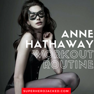 Anne Hathaway Workout Routine and Diet Plan: The Princess Diaries, The Devil Wears Prada, The Dark Knight Rises and so much more!