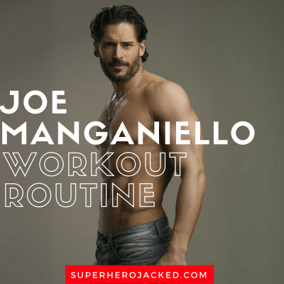 Joe Manganiello Workout Routine and Diet Plan: The Stud Physique for True Blood, Magic Mike, and Deathstroke