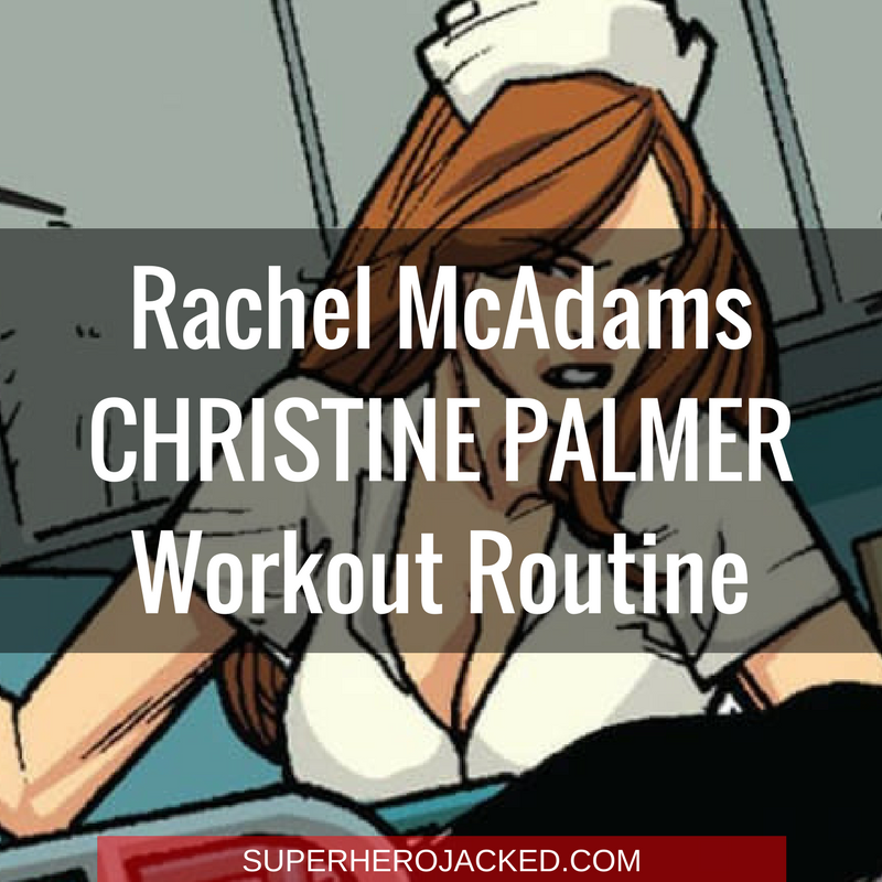 Rachel McAdams Christine Palmer Workout Routine